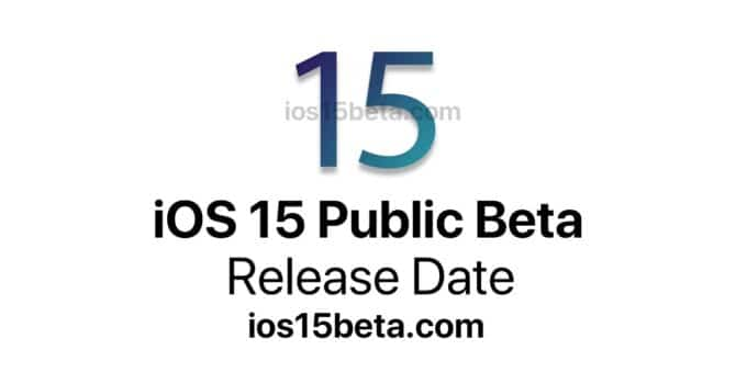 When will iOS 15 public beta be released?