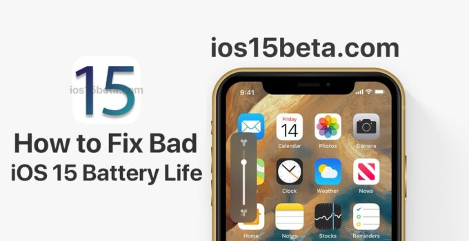 How to Fix Bad iOS 15 Battery Life