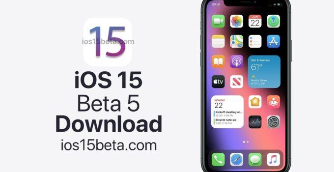 iOS 15 and iPadOS 15 Beta 5 Download