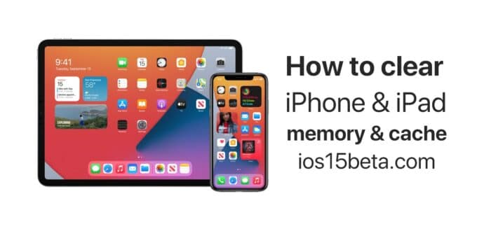 How to clear iPhone and iPad memory and cache?